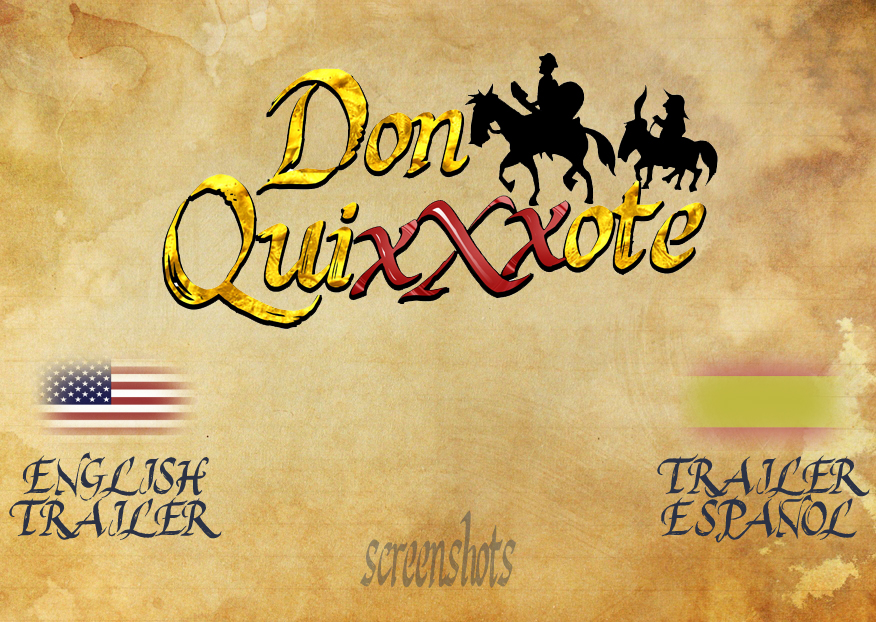 For English version take http://www.donquixxxote.com/DONQUIXXXOTEenglish.mp4 -- Para la version en espanol toma http://www.donquixxxote.com/DONQUIXXXOTEespanol.mp4